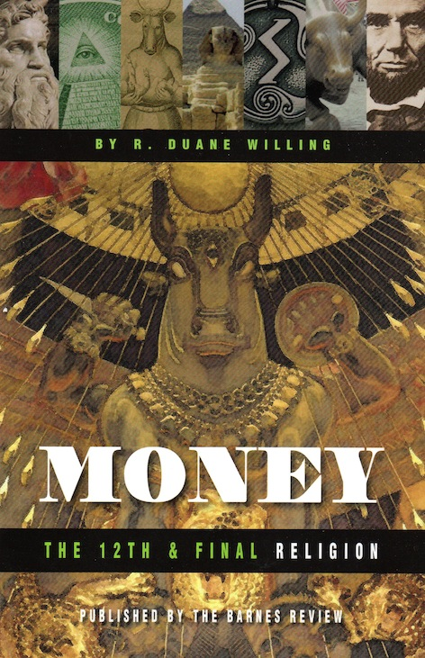 Veritas Books: Money the 12th and Final Religion R.D.Willing