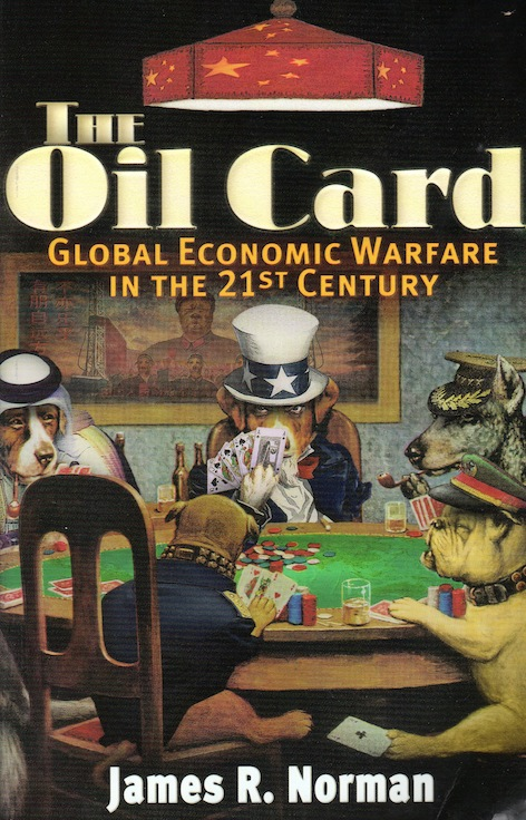 Veritas Books: The Oil Card Global Economic Warfare in the XXI Century J.R.Norman