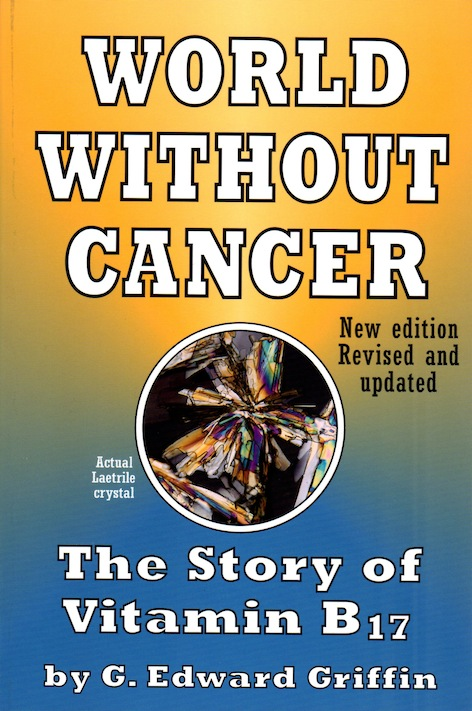 Veritas Books: World Without Cancer The Story of Vitamin B17 G.E.Griffin