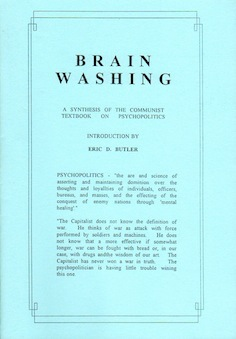 Veritas Books: Brain Washing A Synthesis of the Communist Textbook on Psychopolitics E.D.Butler