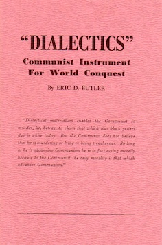 Veritas Books: Dialectics Communist Instrument For World Conquest E.D.Butler