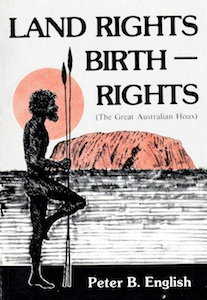 Veritas Books: Land Rights Birth Rights The Great Australian Hoax P. B. English