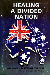 Veritas Books: Healing a Divided Nation Land Rights An Aboriginal Perspective Rev. C. Jacobs M.B.E