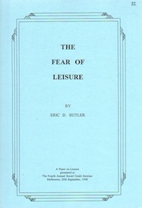 Veritas Books: The Fear of Leisure Eric D. Butler