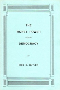 Veritas Books: The Money Power Versus Democracy Eric D. Butler
