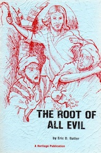 Veritas Books: The Root of all Evil Eric D. Butler