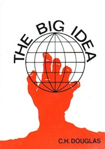 Veritas Books: The Big Idea C. H. Douglas