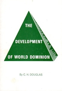 Veritas Books: The Development of World Dominion C. H. Douglas