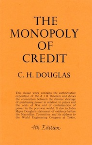 Veritas Books: The Monopoly of Credit C. H. Douglas